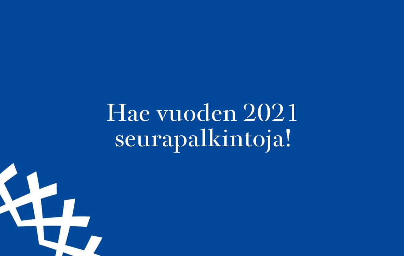 Hae vuoden 2021 seurapalkintoja – haku avautuu 1.10.!